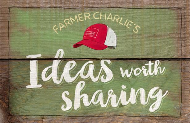 Farmer Charlie's Ideas Worth Sharing