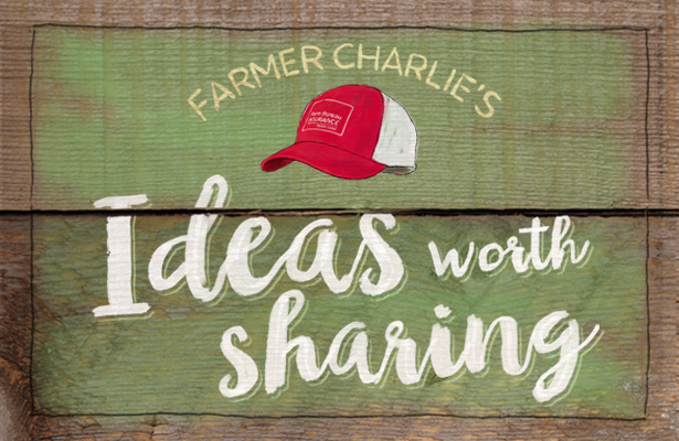 Farmer Charlie's Ideas Worth Sharing